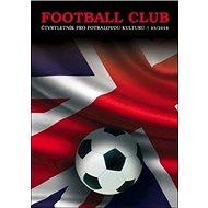 Football Club: čtvrtletník pro fotbalovou kulturu 03/2018 - Kniha
