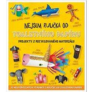 Nejsem rulička od toaletního papíru: Projekty z recyklovaného papíru - Kniha