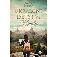 Ukradené dětství Kamily - Kniha