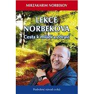 Lekce Norbekova: Cesta k mládí a zdraví - Kniha