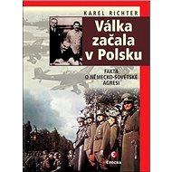 Válka začala v Polsku: Fakta o německo-sovětské agresi - Kniha