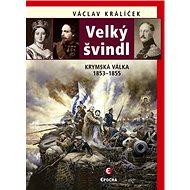 Velký švindl: Krymská válka 1853–1855 - Kniha