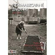 Normalizované životy II: Podle cyklu televizních dokumentů Příběhy 20 století - Kniha