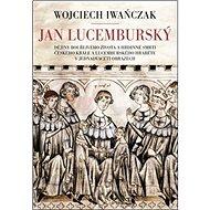 Jan Lucemburský - Kniha