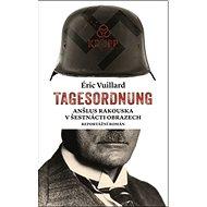 Tagesordnung: Anšlus Rakouska v šestnácti obrazech - Kniha
