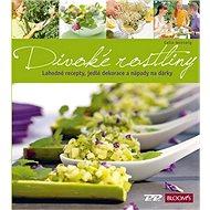 Divoké rostliny: Lahodné recepty, jedlé dekorace a nápady na dárky - Kniha