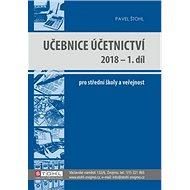 Učebnice Účetnictví 2018 - 1. díl: pro střední školy a veřejnost - Kniha