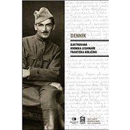 Denník: Ilustrovaná kronika legionáře Františka Krejčího