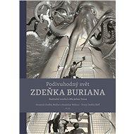 Podivuhodný svět Zdeňka Buriana: ilustrační tvorba k dílu Julese Verna - Kniha