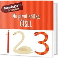 Má první knížka čísel: Montessori: Svět úspěchů - Kniha