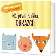 Má první knížka obrazců: Montessori: Svět úspěchů - Kniha