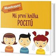 Má první knížka pocitů: Montessori: Svět úspěchů - Kniha