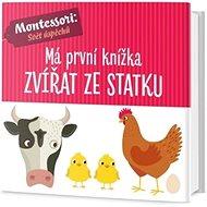 Má první knížka zvířat ze statku: Montessori: Svět úspěchů - Kniha