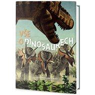 Vše o dinosaurech - Kniha