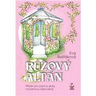Růžový altán: Příběh pro paní a dívky romantice nakloněné - Kniha