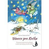 Vánoce pro Kočku: Třiadvacet adventních pohádek a jeden opravdový vánoční příběh - Kniha