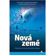 Nová země: Uvědomte si smysl svého života - Kniha