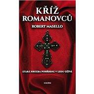 Kříž Romanovců: Stará hrozba pohřbená v ledu ožívá - Kniha