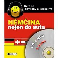 Němčina nejen do auta CD s MP3: Učte se kdykoli a kdekoliv! - Kniha