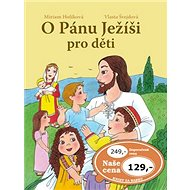 O Pánu Ježíši pro děti - Kniha