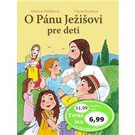 O Pánu Ježišovi pre deti - Kniha