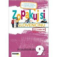 Zopakuj si slovenčinu 9: Testy na opakovanie učiva zo slovenského jazyka a literatúry pre 9. ročník - Kniha