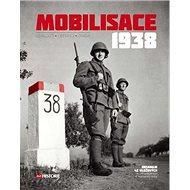 Mobilisace 1938: Události - Obránci - Zrada - Kniha