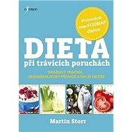 Dieta při trávicích poruchách: Daždivý tračník, nesnášenlivost pšenice a další obtíže - Kniha