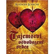 Tajemství osvobození srdce - Kniha