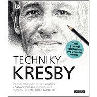 Techniky kresby: Cesta k rozvoji vašeho stylu pod vedením umělců - Kniha