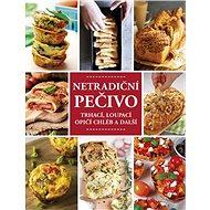 Netradiční pečivo: Trhací, loupací, opičí chléb a další - Kniha