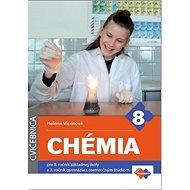 Chémia pre 8. ročník základnej školy a 3. ročník gymnázia s osemročným štúdiom: Cvičebnica - Kniha
