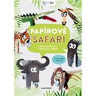 Papírové safari: Úžasná vystřihovánka a desková hra v jednom! - Kniha