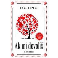 Ak mi dovolíš: I. diel románu - Kniha
