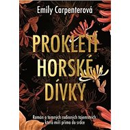 Prokletí horské dívky: Román o temných rodinných tajemstvích, která míří přímo do srdce - Kniha