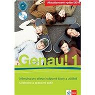 Genau! 1 Němčina pro střední odborné školy a učiliště: Součástí Genau 1 je učebnice, pracovní sešit  - Kniha