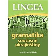 Gramatika současné ukrajinštiny: s praktickými příklady