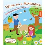 Učíme sa s Montessori Príroda: Založené na princípe Learning by Doing
