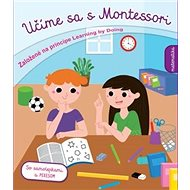 Učíme sa s Montessori Matematika: Založené na princípe Learning by Doing
