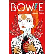 Bowie: Ilustrovaný životopis - Kniha