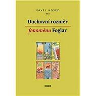 Duchovní rozměr fenoménu Foglar - Kniha