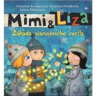 Mimi & Líza Záhada vianočného svetla: Záhada vianočného svetla