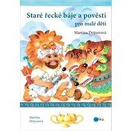 Staré řecké báje a pověsti pro malé děti - Kniha