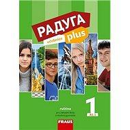 Kniha Raduga plus 1 Učebnice: ruština pro základní školy a víceletá gymnázia - Kniha