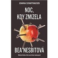Noc, kdy zmizela Bea Nesbitová: Někde blízko číhá smrtelné nebezpečí - Kniha