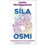 Síla osmi: Transformační síla kolektivního vědomí - Kniha