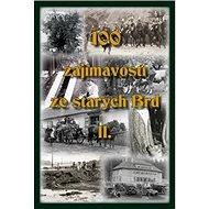 100 zajímavostí ze starých Brd II. - Kniha