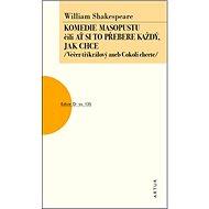 Komedie masopustu čili Ať si to každý přebere jak chce: sv. 135 - Kniha