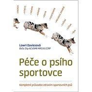 Péče o psího sportovce: Kompletní průvodce zdravím sportovních psů - Kniha