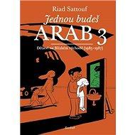 Jednou budeš Arab 3: Dětství na Blízkém východě (1985-1987) - Kniha